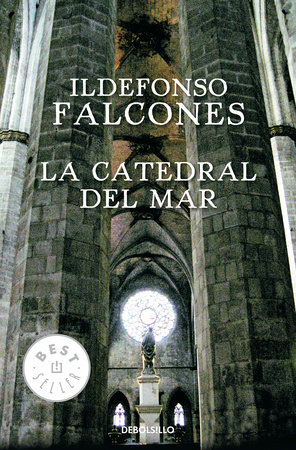 La catedral del mar / The Cathedral of the Sea by Ildefonso Falcones