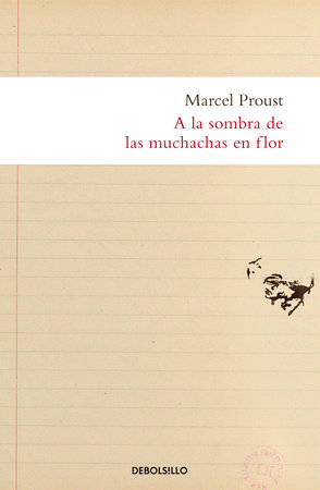 A la sombra de las muchachas en flor / In The Shadow Of Young Girls In Flower by Marcel Proust