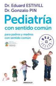 Pediatria con sentido comun / Common Sense Pediatrics