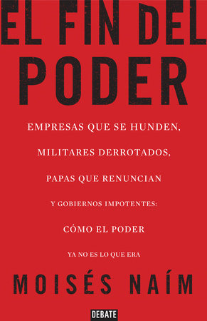El fin del poder / The End of Power by Moises Naim