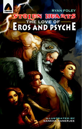 Stolen Hearts: The Love of Eros and Psyche by Ryan Foley