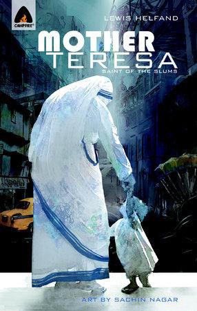 Mother Teresa: Saint of the Slums by Lewis Helfand