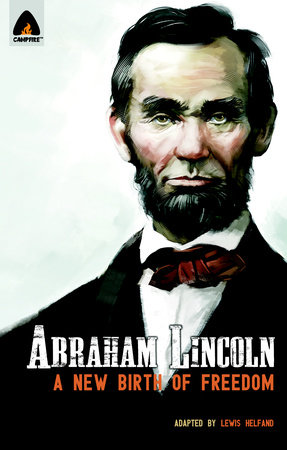 Abraham Lincoln: From the Log Cabin to the White House by Lewis Helfand