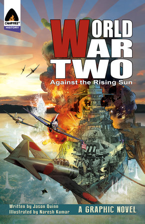 World War Two: Against The Rising Sun by Jason Quinn