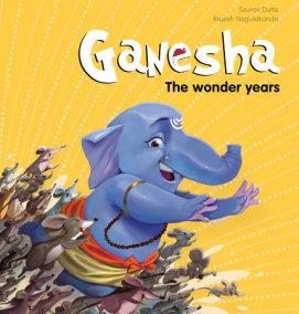 Ganesha: The Wonder Years