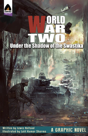 World War Two: Under the Shadow of the Swastika by Lewis Helfand