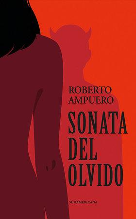 Sonata del olvido / A Sonata to Forget by Roberto Ampuero