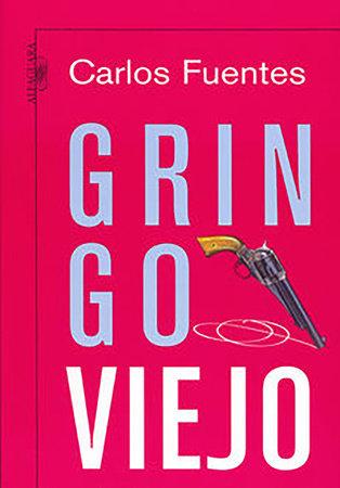 Gringo viejo / Old Gringo by Carlos Fuentes