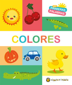 Colores. Serie Mis primeras palabras / Colors My First Words Series